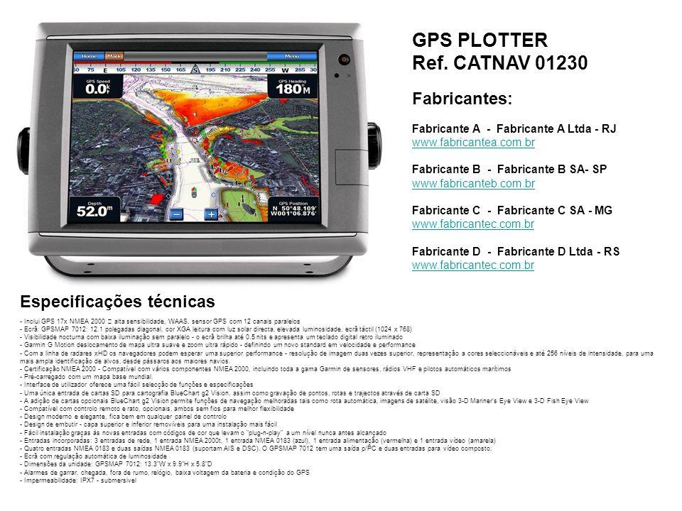 GPS PLOTTER Ref. CATNAV 01230 Fabricantes: Fabricante A - Fabricante A Ltda - RJ www.fabricantea.com.br Fabricante B - Fabricante B SA- SP www.fabrica