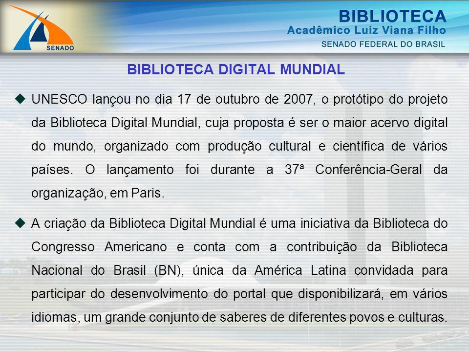 BIBLIOTECA DIGITAL MUNDIAL UNESCO lançou no dia 17 de outubro de 2007, o protótipo do projeto da Biblioteca Digital Mundial, cuja proposta é ser o mai