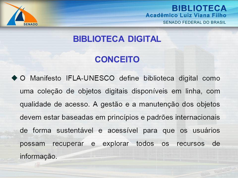BIBLIOTECA DIGITAL CONCEITO O Manifesto IFLA-UNESCO define biblioteca digital como uma coleção de objetos digitais disponíveis em linha, com qualidade