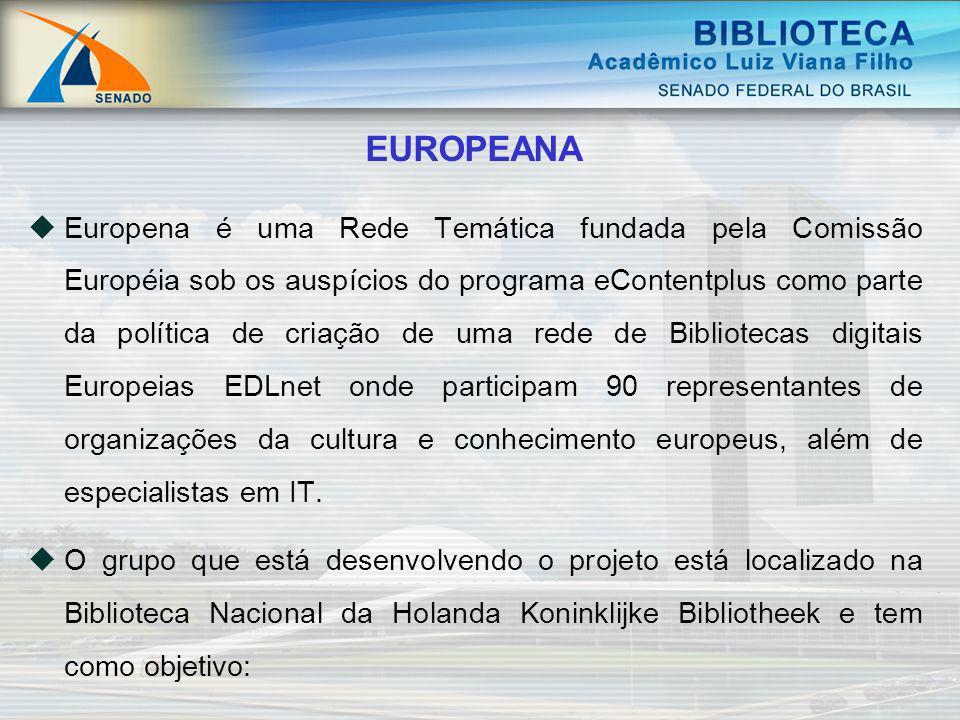 EUROPEANA Europena é uma Rede Temática fundada pela Comissão Européia sob os auspícios do programa eContentplus como parte da política de criação de u