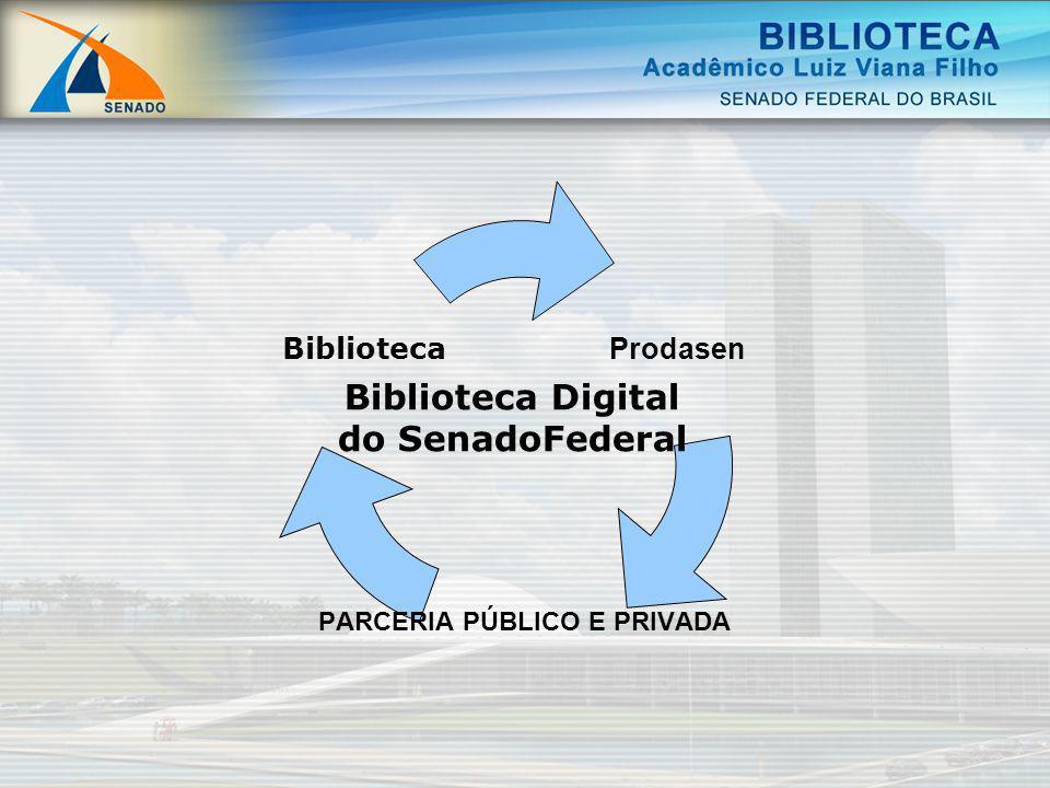 Prodasen PARCERIA PÚBLICO E PRIVADA Biblioteca Biblioteca Digital do SenadoFederal