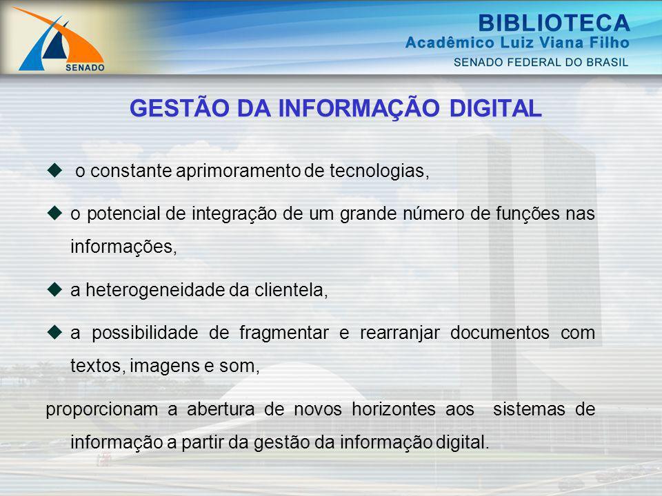o constante aprimoramento de tecnologias, o potencial de integração de um grande número de funções nas informações, a heterogeneidade da clientela, a