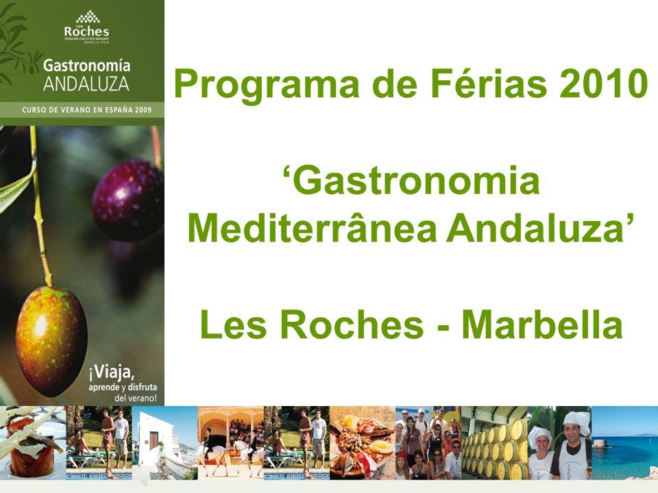 Programa de Férias 2010 Gastronomia Mediterrânea Andaluza Les Roches - Marbella