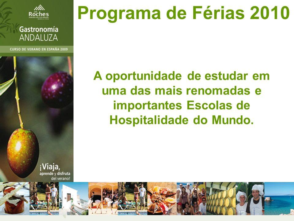 Programa de Férias 2010 A oportunidade de estudar em uma das mais renomadas e importantes Escolas de Hospitalidade do Mundo.