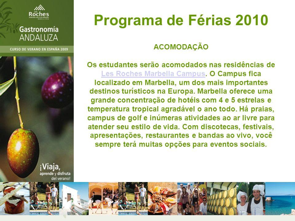 ESTRUTURA DO PROGRAMA: 5 dias de Operações de Cozinha e 2 dias de aulas teóricas de apreciação de produtos Andaluzes locais (Educação) 2 (duas) Excursões de apreciação de produtos Andaluzes locais.