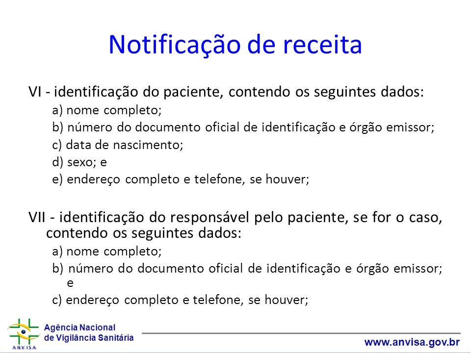 Notificação de receita VI - identificação do paciente, contendo os seguintes dados: a) nome completo; b) número do documento oficial de identificação
