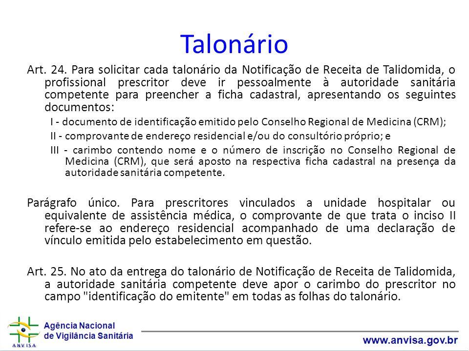 Talonário Art. 24. Para solicitar cada talonário da Notificação de Receita de Talidomida, o profissional prescritor deve ir pessoalmente à autoridade