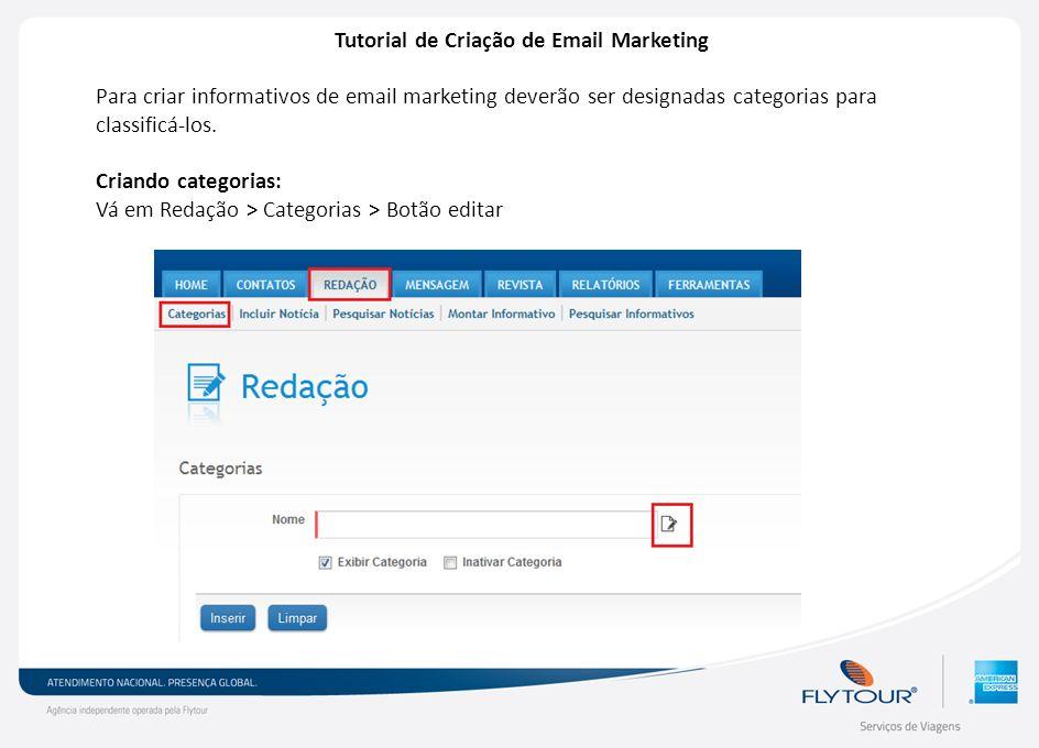 Tutorial de Criação de Email Marketing Para criar informativos de email marketing deverão ser designadas categorias para classificá-los. Criando categ