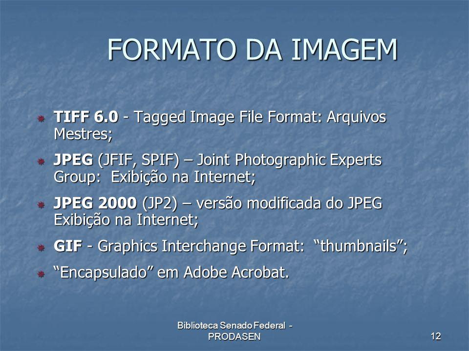 Biblioteca Senado Federal - PRODASEN12 TIFF 6.0 - Tagged Image File Format: Arquivos Mestres; TIFF 6.0 - Tagged Image File Format: Arquivos Mestres; J