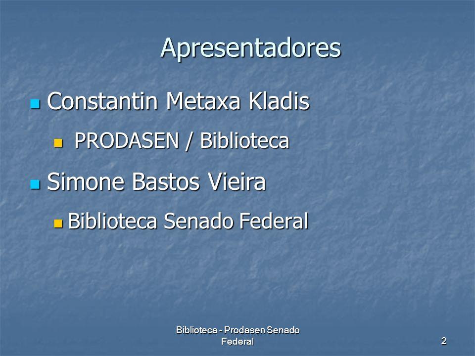 Biblioteca - Prodasen Senado Federal2 Constantin Metaxa Kladis Constantin Metaxa Kladis PRODASEN / Biblioteca PRODASEN / Biblioteca Simone Bastos Viei