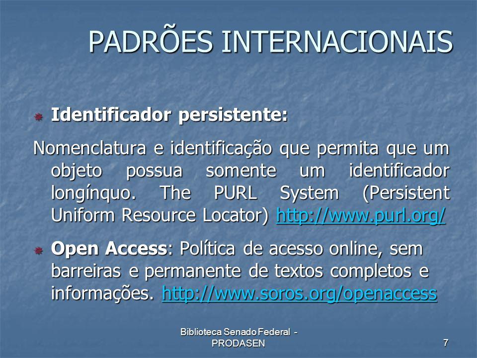 Biblioteca Senado Federal - PRODASEN7 Identificador persistente: Identificador persistente: Nomenclatura e identificação que permita que um objeto pos