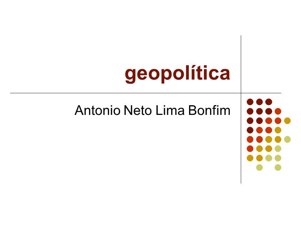 geopolítica Antonio Neto Lima Bonfim