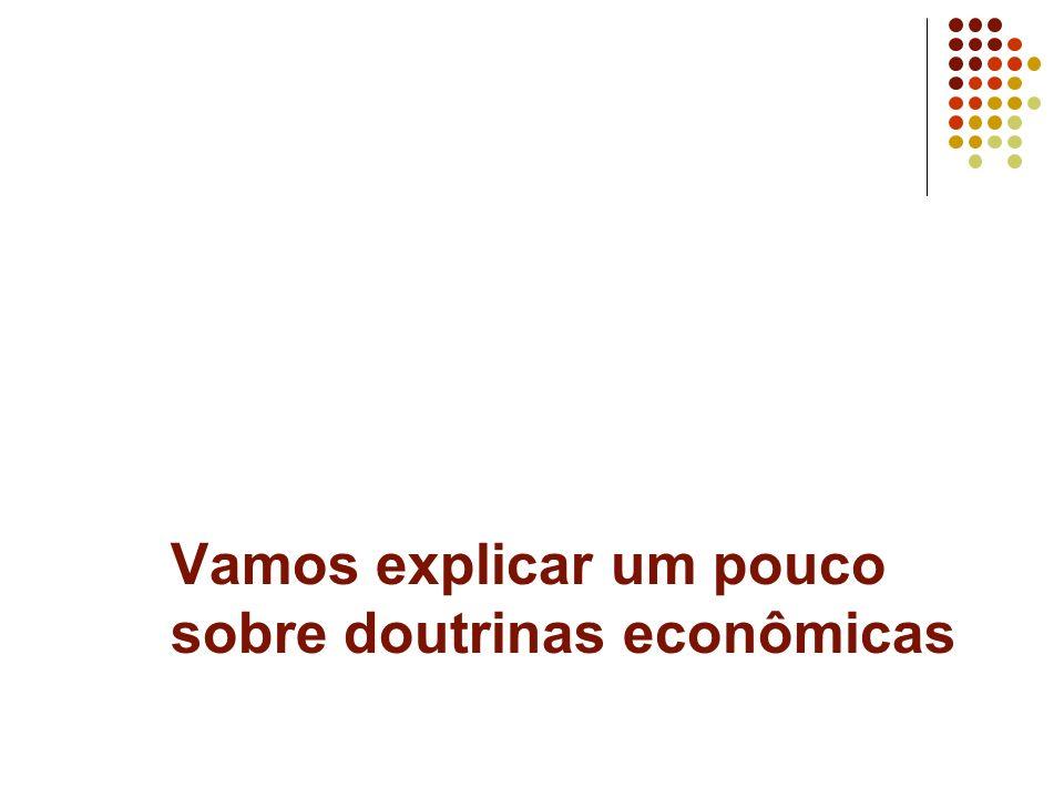 Vamos explicar um pouco sobre doutrinas econômicas