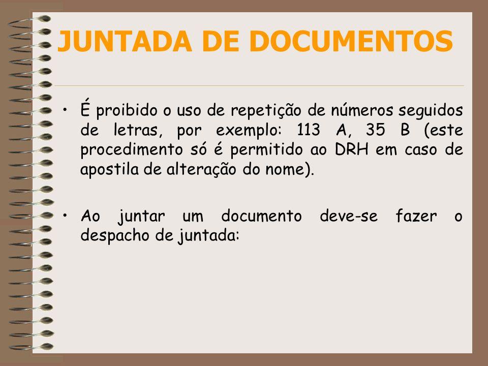 É proibido o uso de repetição de números seguidos de letras, por exemplo: 113 A, 35 B (este procedimento só é permitido ao DRH em caso de apostila de