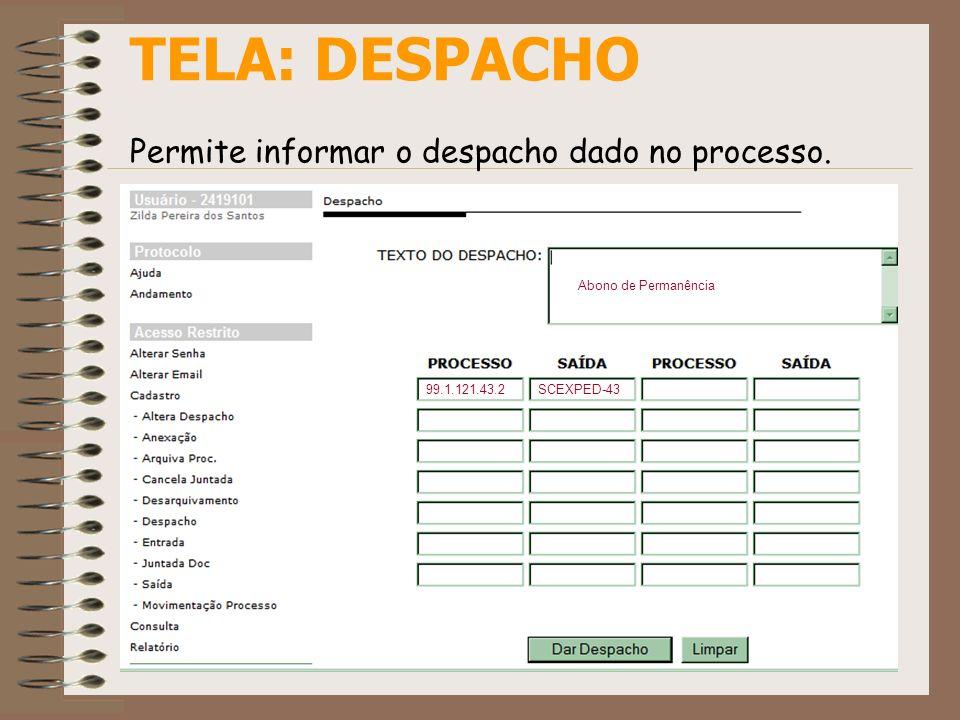TELA: DESPACHO Permite informar o despacho dado no processo. Abono de Permanência 99.1.121.43.2SCEXPED-43
