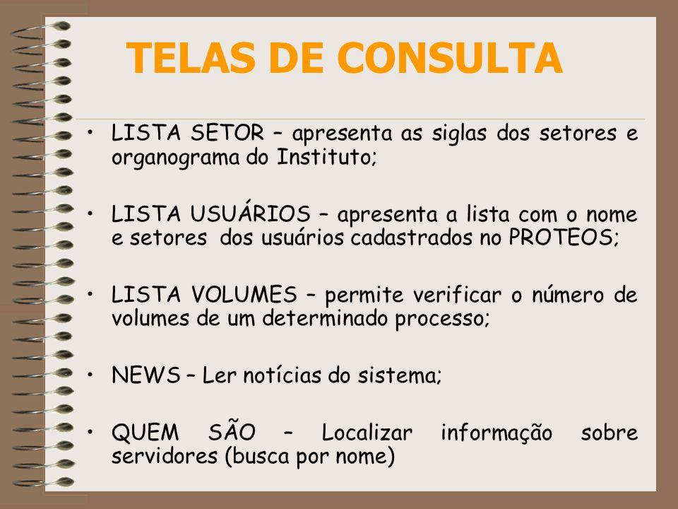 LISTA SETOR – apresenta as siglas dos setores e organograma do Instituto; LISTA USUÁRIOS – apresenta a lista com o nome e setores dos usuários cadastr