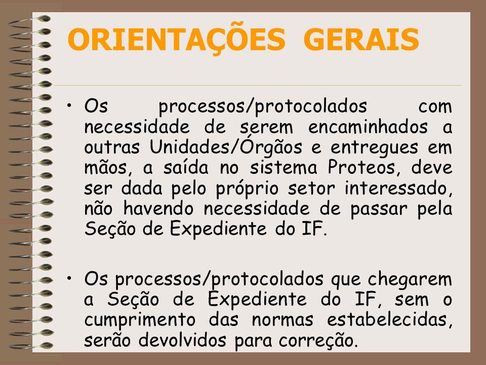 Os processos/protocolados com necessidade de serem encaminhados a outras Unidades/Órgãos e entregues em mãos, a saída no sistema Proteos, deve ser dad