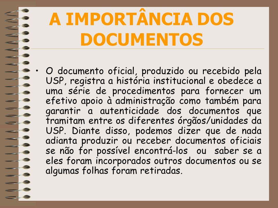 O documento oficial, produzido ou recebido pela USP, registra a história institucional e obedece a uma série de procedimentos para fornecer um efetivo