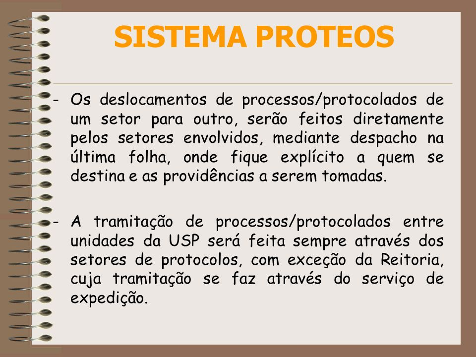 SISTEMA PROTEOS -Os deslocamentos de processos/protocolados de um setor para outro, serão feitos diretamente pelos setores envolvidos, mediante despac