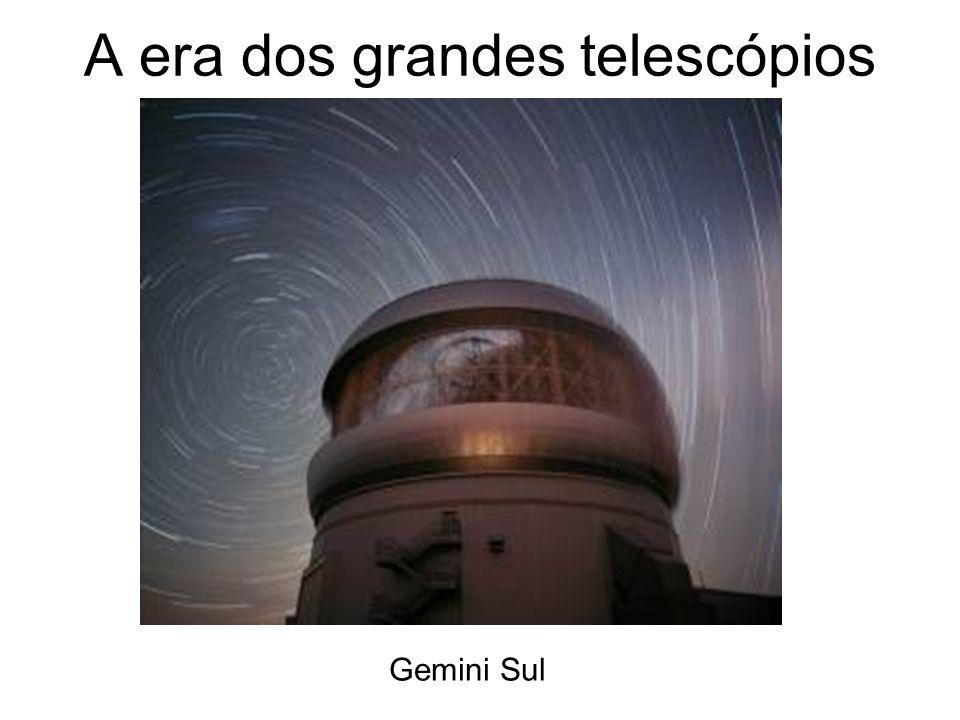 Participação do Brasil Telescópios Gemini: espelhos com 8m de diâmetro Telescópio Soar: 4.2m de diâmetro Mas para que serve o tamanho do espelho.