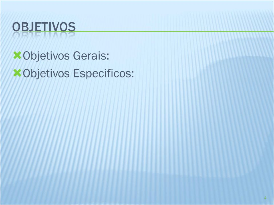 Objetivos Gerais: Objetivos Especificos: 4