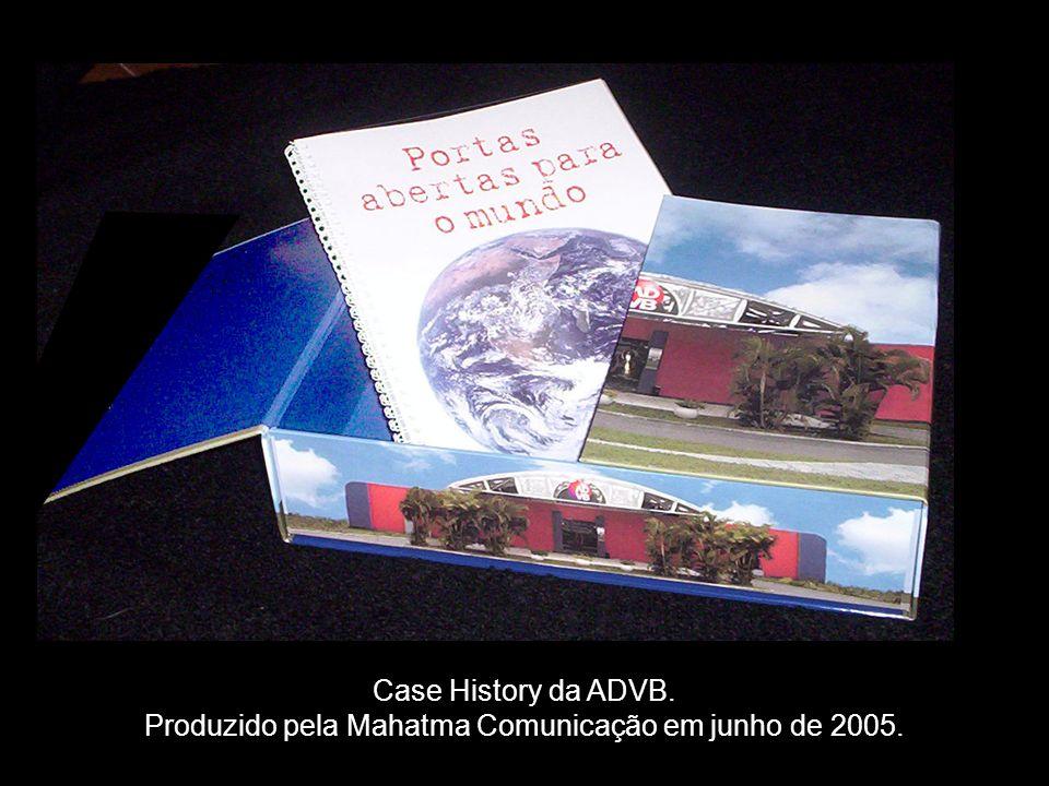 INÍCIOSAIR FOCO CENÁRIOS DE INOVAÇÃO PRODUTOS MAHATMA FUTURO DIFERENCIAIS MAHATMA FUTURO EXEMPLO DE METODOLOGIAS PRODUTOS EM COMERCIALIZAÇÃO MISSÃO Case History da ADVB.