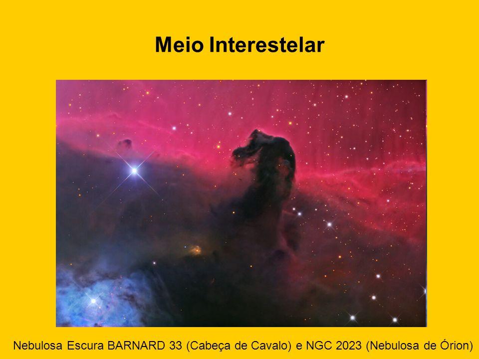 Meio Interestelar Nebulosa Escura BARNARD 33 (Cabeça de Cavalo) e NGC 2023 (Nebulosa de Órion)