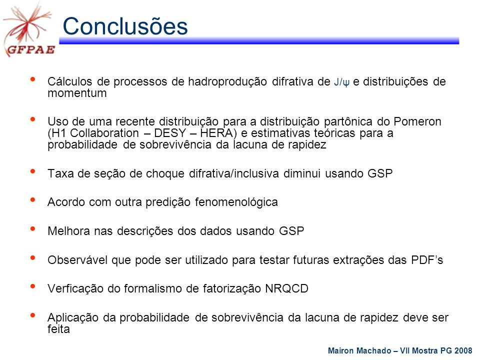 Conclusões Cálculos de processos de hadroprodução difrativa de J/ψ e distribuições de momentum Uso de uma recente distribuição para a distribuição par