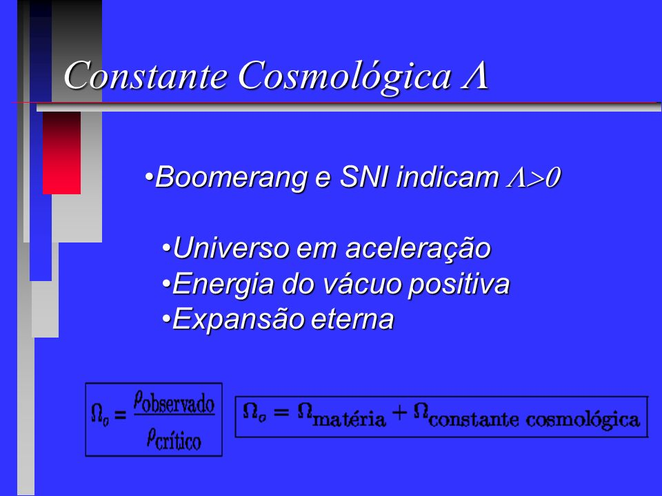 Idade do Universo Se houver separação de elementos,Se houver separação de elementos, principalmente 22 Ne, idade + 0,5Ganos: (12 +/- 2) Ganos.