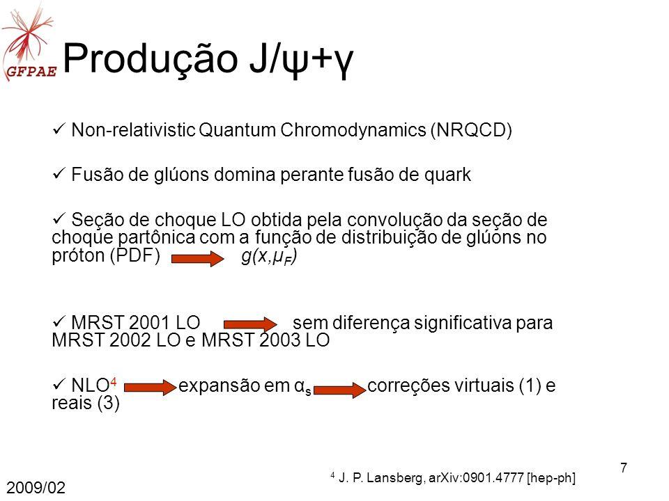 8 Produção quarkonium + fóton 2009/02 Subprocesso singleto Subprocesso octeto, 5 5 C.