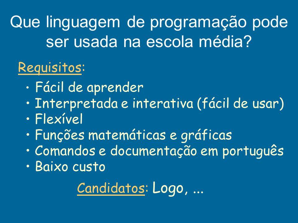 Fácil de aprender Interpretada e interativa (fácil de usar) Flexível Funções matemáticas e gráficas Comandos e documentação em português Baixo custo Q