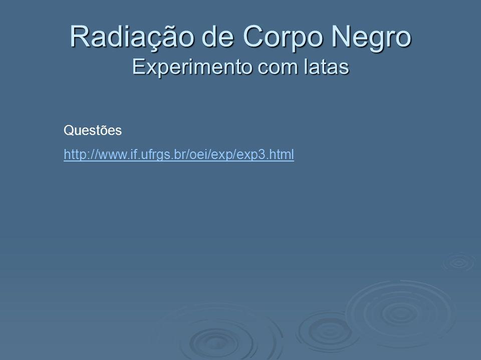 Questões http://www.if.ufrgs.br/oei/exp/exp3.html