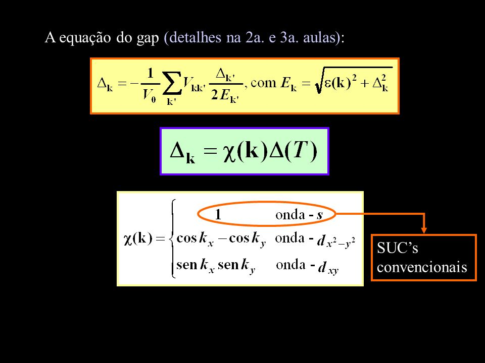 A equação do gap (detalhes na 2a. e 3a. aulas): SUCs convencionais