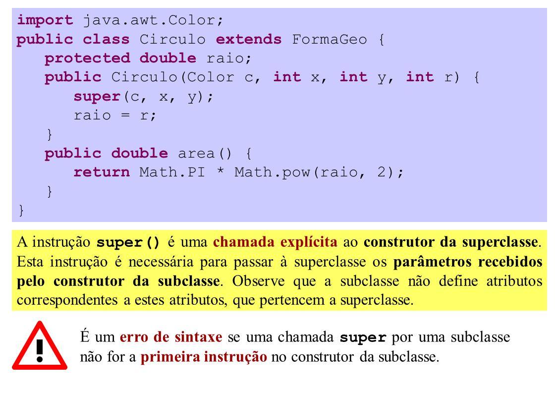import java.awt.Color; public class Circulo extends FormaGeo { protected double raio; public Circulo(Color c, int x, int y, int r) { super(c, x, y); r