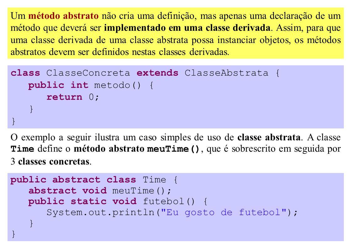 Um método abstrato não cria uma definição, mas apenas uma declaração de um método que deverá ser implementado em uma classe derivada. Assim, para que
