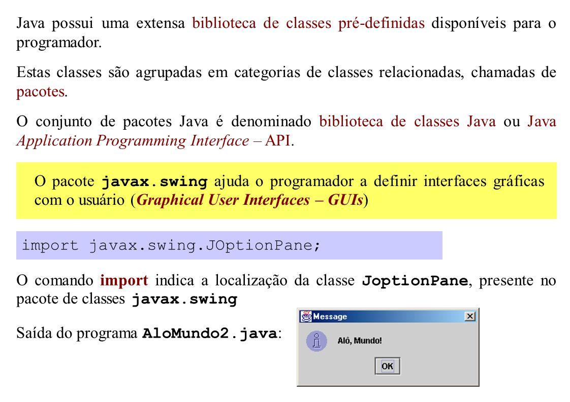 Java possui uma extensa biblioteca de classes pré-definidas disponíveis para o programador. Estas classes são agrupadas em categorias de classes relac