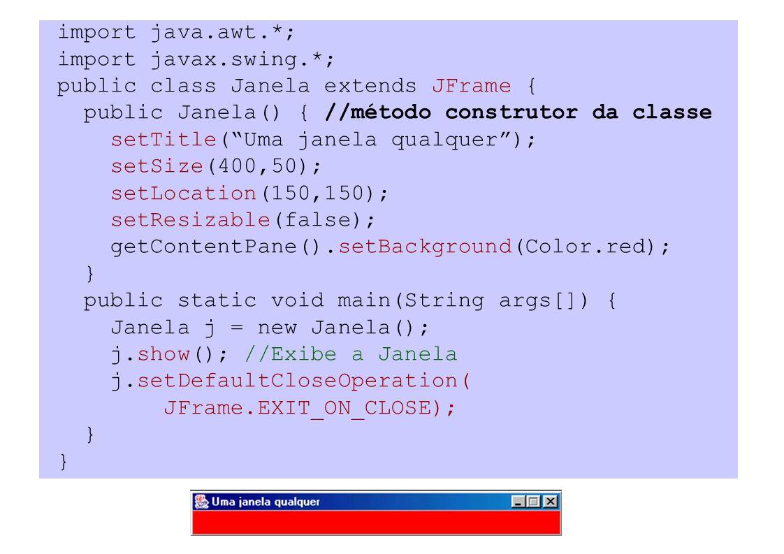 import java.awt.*; import javax.swing.*; public class Janela extends JFrame { public Janela() { //método construtor da classe setTitle(Uma janela qual