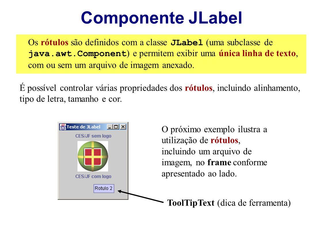 Os rótulos são definidos com a classe JLabel (uma subclasse de java.awt.Component ) e permitem exibir uma única linha de texto, com ou sem um arquivo