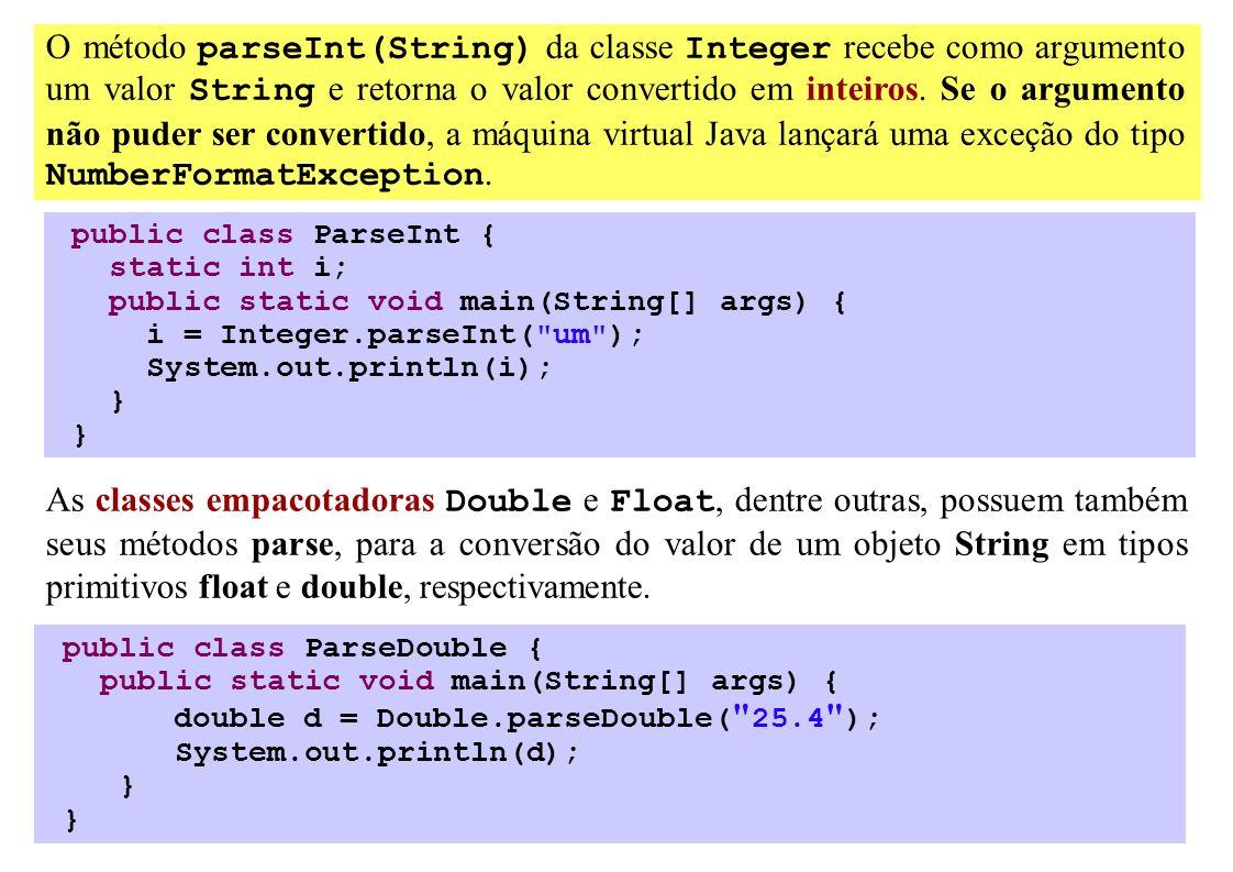 O método parseInt(String) da classe Integer recebe como argumento um valor String e retorna o valor convertido em inteiros. Se o argumento não puder s