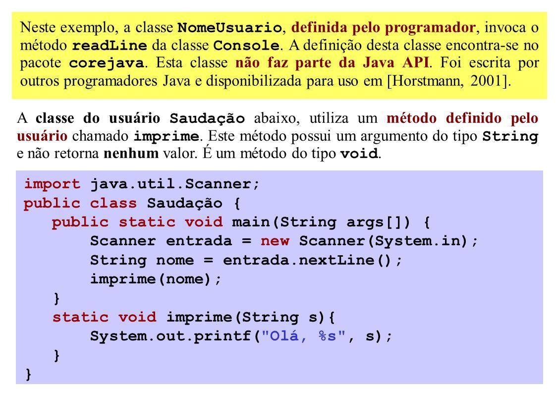 Neste exemplo, a classe NomeUsuario, definida pelo programador, invoca o método readLine da classe Console. A definição desta classe encontra-se no pa