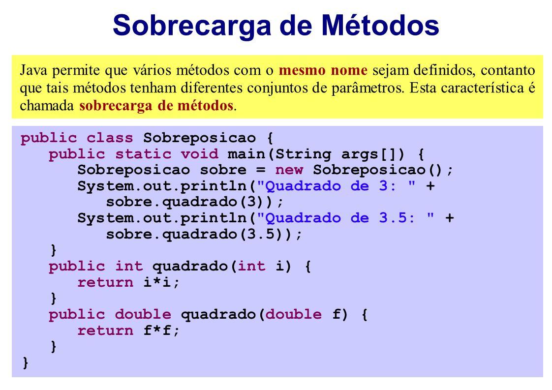 Sobrecarga de Métodos Java permite que vários métodos com o mesmo nome sejam definidos, contanto que tais métodos tenham diferentes conjuntos de parâm