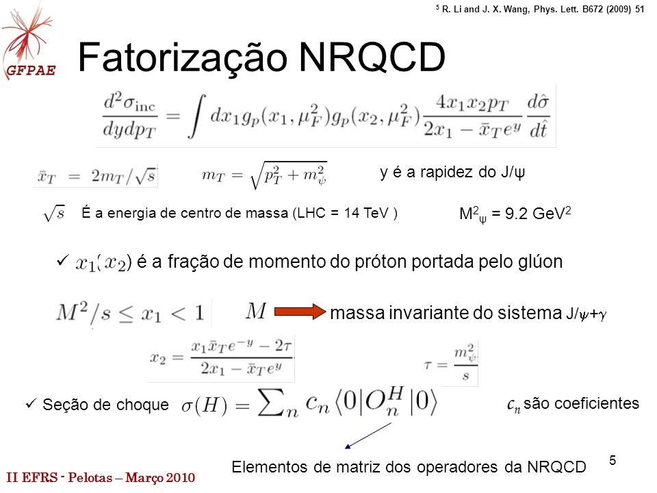 II EFRS - Pelotas – Março 2010 5 Fatorização NRQCD 5 R.