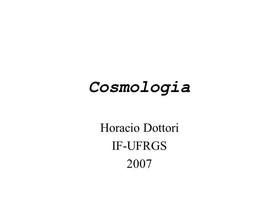 Cosmologia Horacio Dottori IF-UFRGS 2007