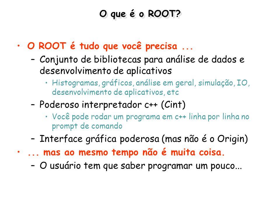 Abrindo e lendo objetos de um arquivo Usando o prompt root [0] TFile *f=new TFile( teste.root ); root [1] TH1F *h1=f->Get( hist1 ); root [2] h1->Draw(); Usando a interface gráfica (browser) new TBrowser(); Esse comando cria um objeto do tipo TBrowser.