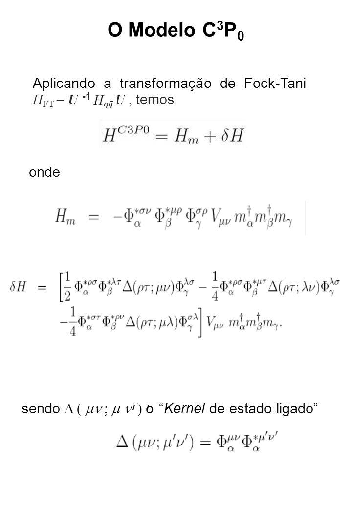 Amplitudes de decaimento h f i Desta forma, obtemos as taxas de decaimento J P = 1 +
