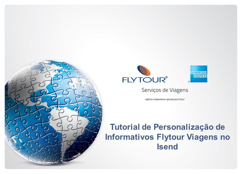 Tutorial de Personalização de Informativos Flytour Viagens no Isend