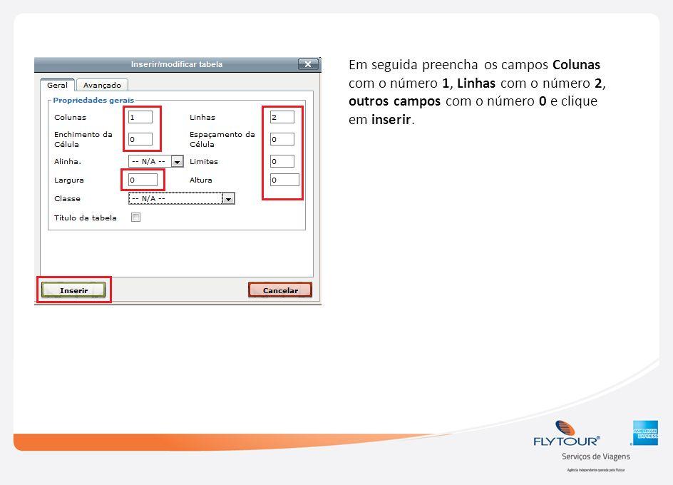 Passo 8 Com o cursor posicionado dentro da tabela, clique em Galeria de imagens Selecione o informativo