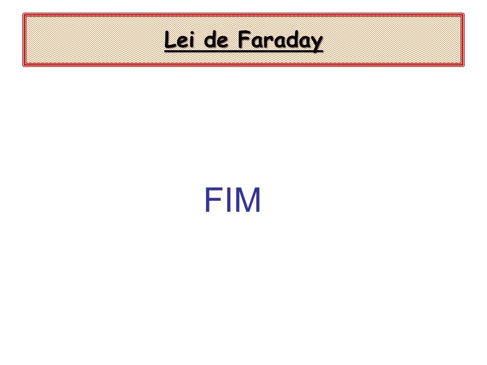 FIM Lei de Faraday