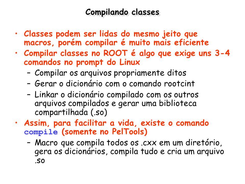 Compilando classes Classes podem ser lidas do mesmo jeito que macros, porém compilar é muito mais eficiente Compilar classes no ROOT é algo que exige