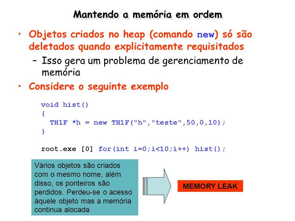 Mantendo a memória em ordem Objetos criados no heap (comando new ) só são deletados quando explicitamente requisitados –Isso gera um problema de geren